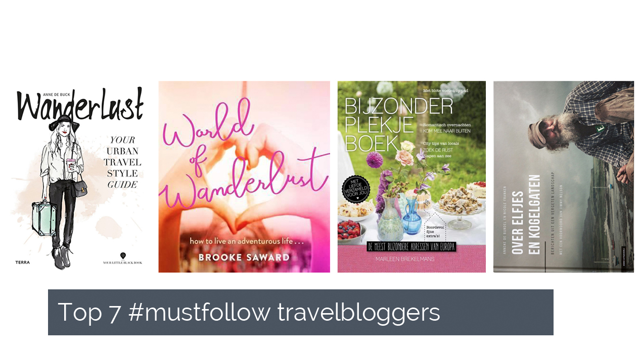 Top 7 #mustfollow travelbloggers